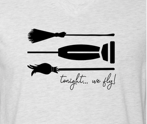"""Tonight... We Fly!"" Vneck"