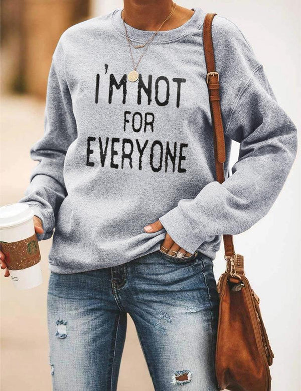I'm Not For Everyone Gray Sweatshirt