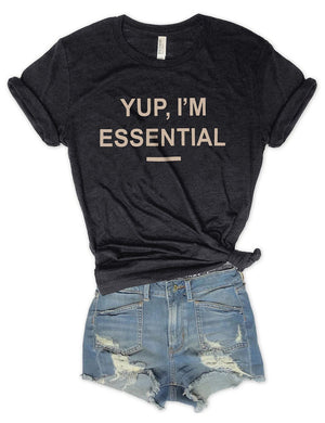 Yup I'm Essential Tee