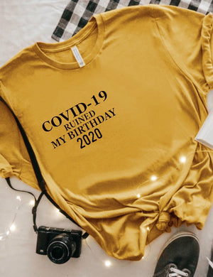 Ruined My Birthday 2020 Graphic Tee