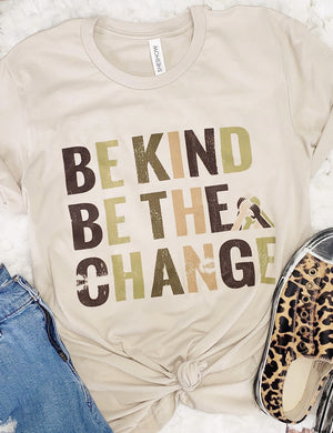 Be Kind Be The Change Tee