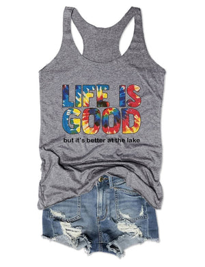 Life Is Good But It's Better At The Lake Tank Top