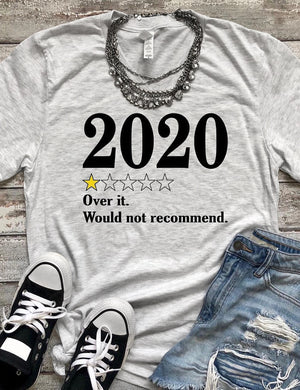 2020 Over It Would Not Recommend Tee