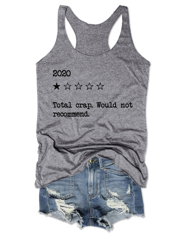 2020 Total Crap Would Not Recommend Tank Top