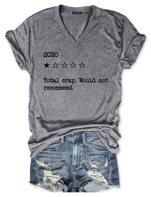 2020 Total Crap Would Not Recommend V-neck Tee