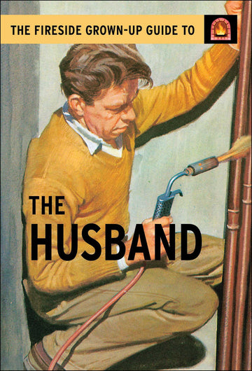 Fireside Grown-Up Guide to the Husband