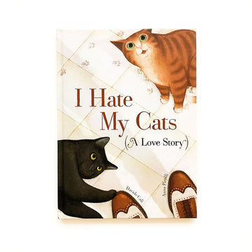 I Hate My Cats: A Love Story