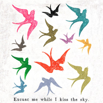 Excuse Me While I Kiss the Sky Art Print