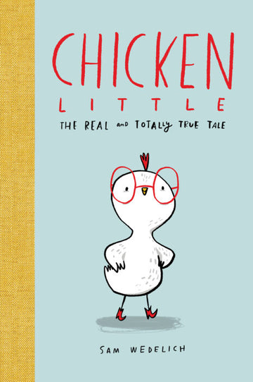 Chicken Little the Real & Totally True Tale