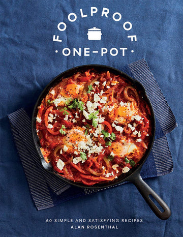 Foolproof One-Pot: 60 Simple + Satisfying Recipes