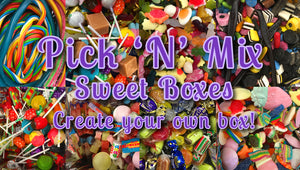 Pick 'N' Mix Sweet Box - Create your own!