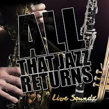 ALL THAT JAZZ RETURNS