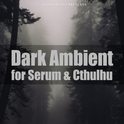 Dark Ambient for Serum & Cthulhu