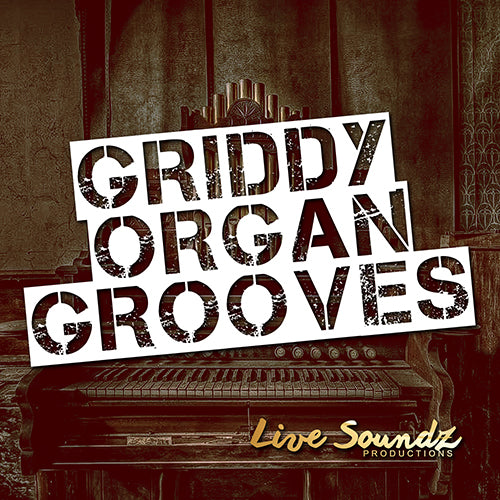Griddy Organ Grooves