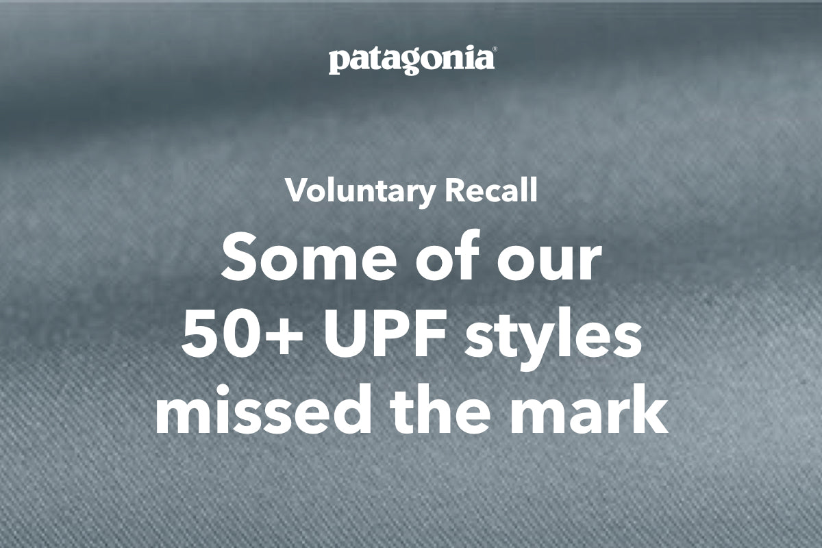 Voluntary Recall: Some of our 50+ UPF styles missed the mark