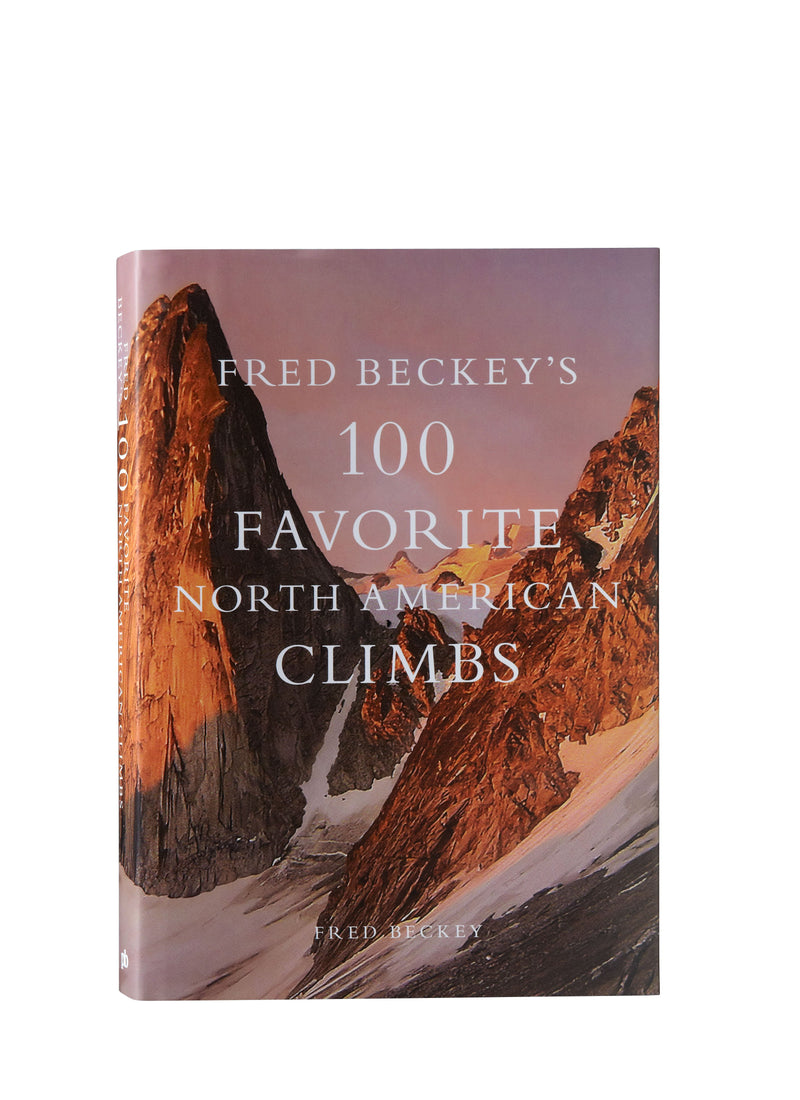 Fred Beckey's 100 Favorite North American Climbs by Fred Beckey | Patagonia Bend