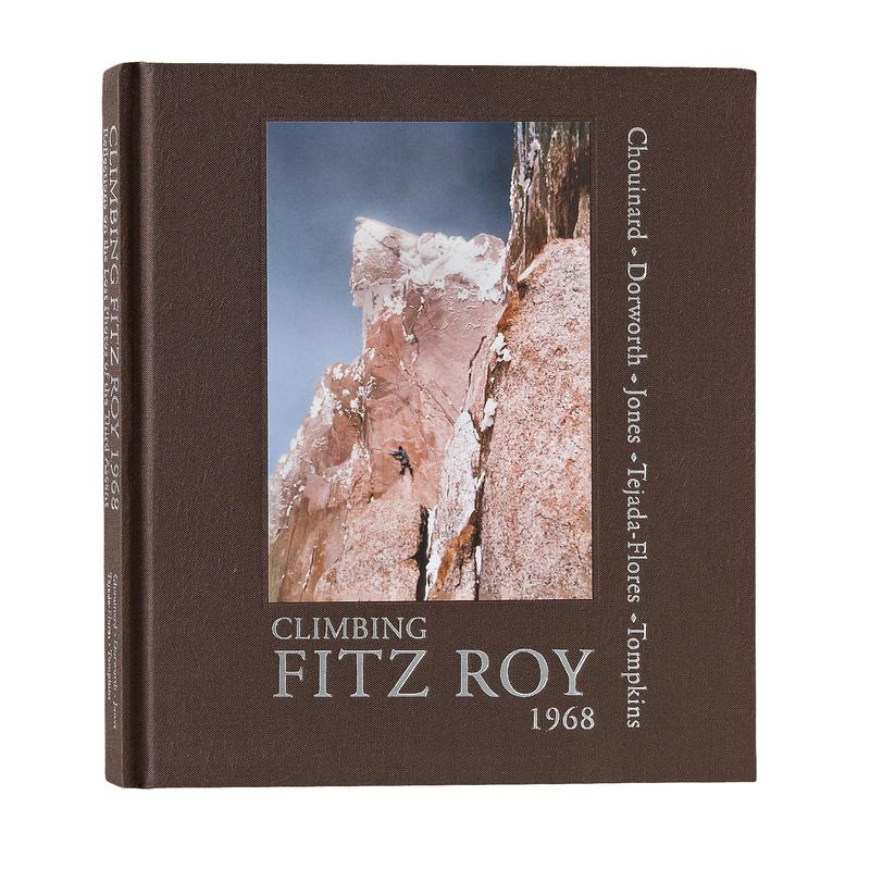 Climbing Fitz Roy, 1968 by Yvon Chouinard et al. - Patagonia Bend