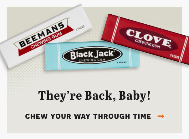 They're Back Baby! Click here to chew your way through time