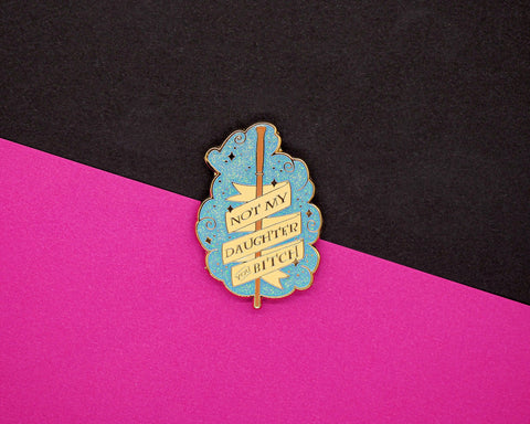 Not my daughter...! - Enamel Pin - B GRADE