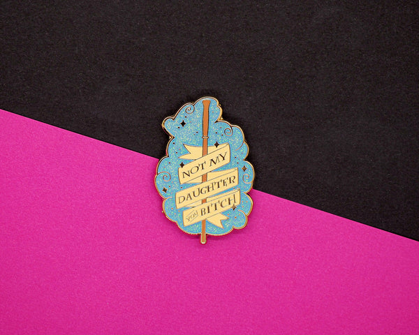 Not My daughter...! - Enamel Pin