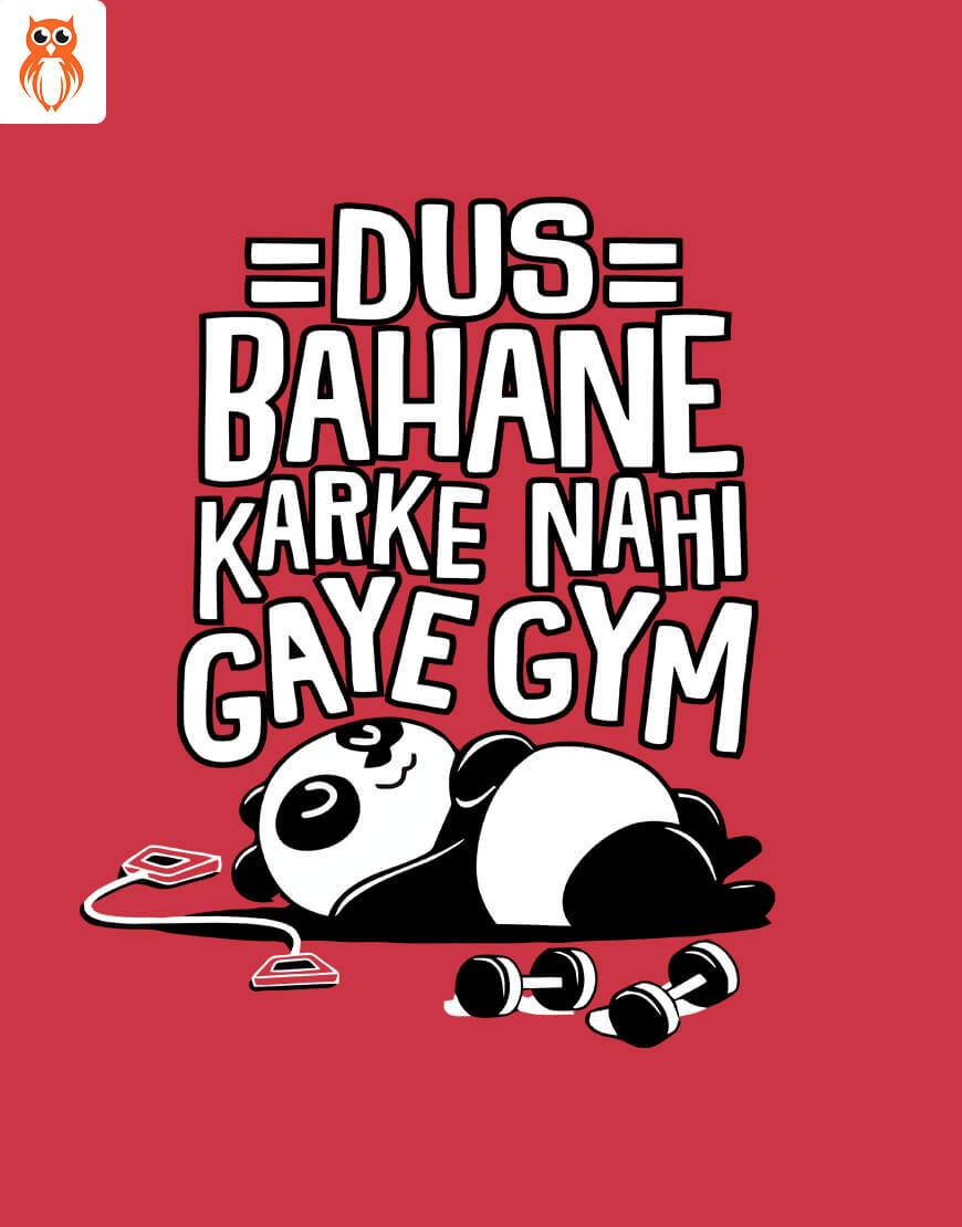 OWL18 Dus Bahane Karke Nahi Gye Gym Men Graphic T-Shirt