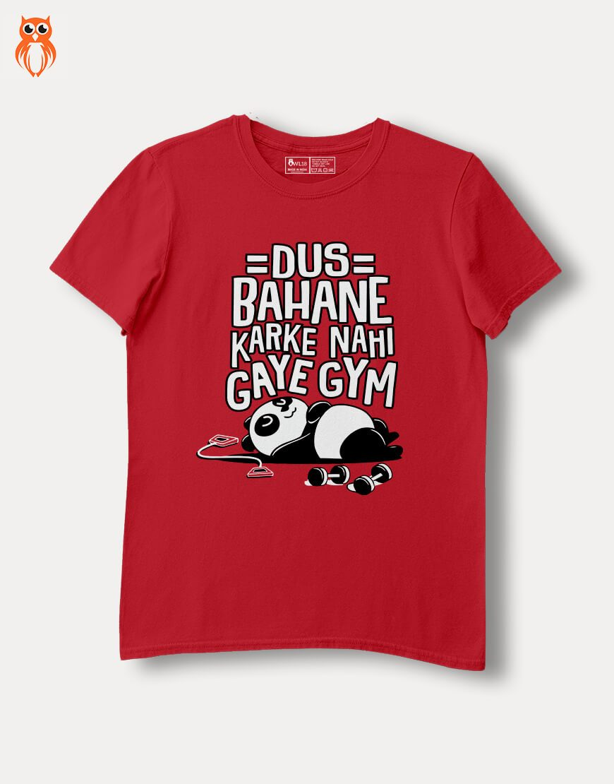 OWL18 Dus Bahane Karke Nahi Gye Gym Plus Size Men Graphic T-Shirt
