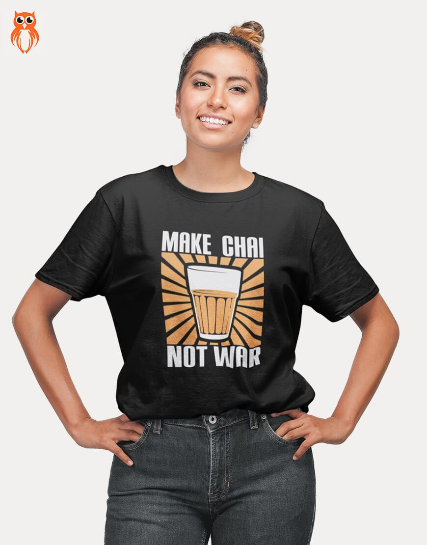 OWL18 Make Chai Not War Women Graphic T-Shirt