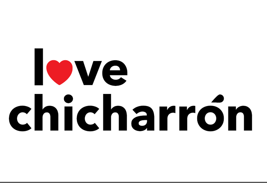 Love Chicharrón