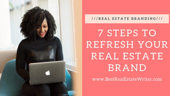 7 Steps To Refresh Your Real Estate Brand