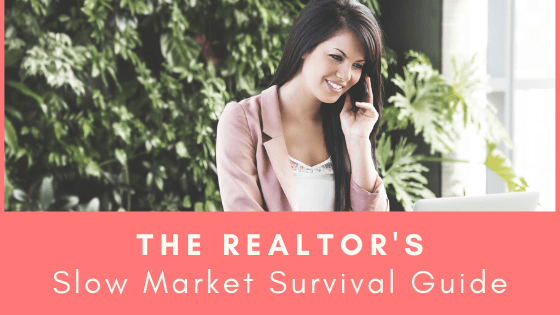 The Realtor's Slow Market Survival Guide