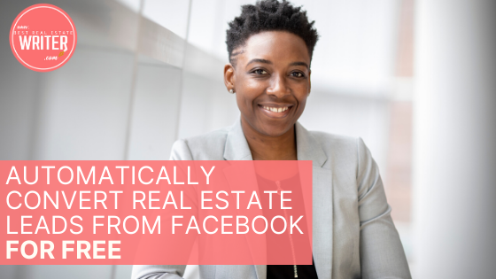 Automatically Convert Real Estate Leads From Facebook For Free