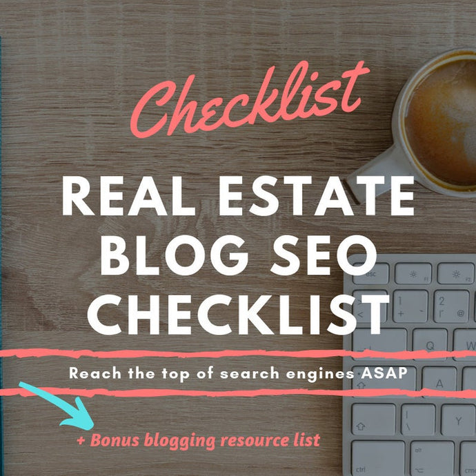 Real Estate Blog SEO Checklist - Best Real Estate Store