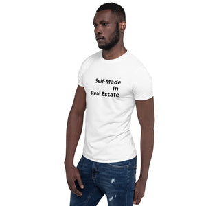 Self-Made In Real Estate | Short-Sleeve Unisex T-Shirt - Best Real Estate Store