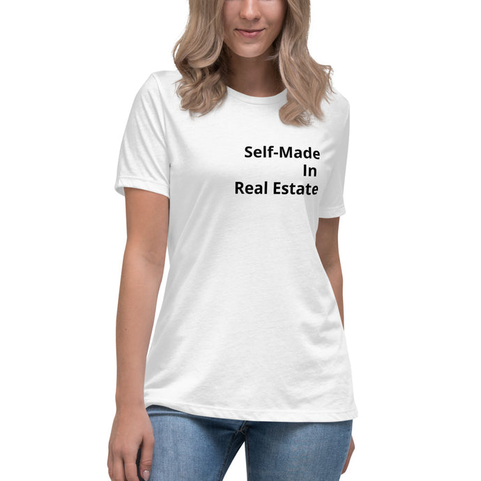 Women's Relaxed Self-Made In Real Estate T-Shirt - Best Real Estate Store