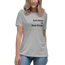 Load image into Gallery viewer, Women's Relaxed Self-Made In Real Estate T-Shirt - Best Real Estate Store