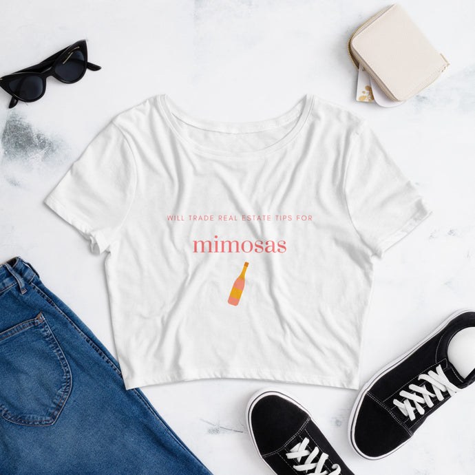 Women's Real Estate Crop Tee | Will Trade Real Estate Tips For Mimosas - Best Real Estate Store