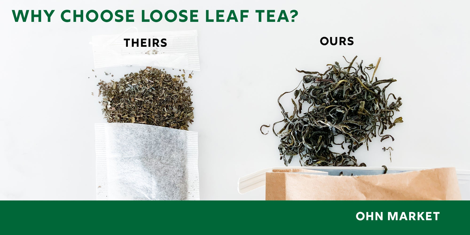 Ohn Market loose leaf tea gives you the best parts of the tea without all the dust and fillers
