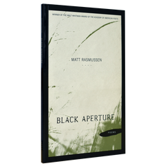 Black Aperture by Matt Rasmussen (Walt Whitman Award Winner, 2012)