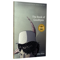 The Book of Goodbyes: Jillian Weise (James Laughlin Award Winner, 2013)