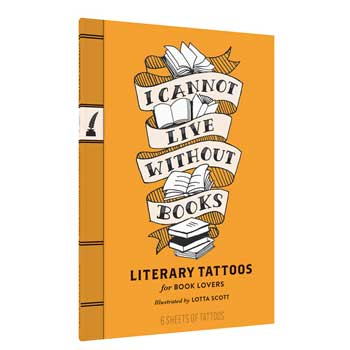 I Cannot Live Without Books: Literary Tattoos Set 2