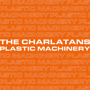 "Charlatans (Feat. Johnny Marr) - Plastic Machinery | Vinyl 7"" [RBF17]"