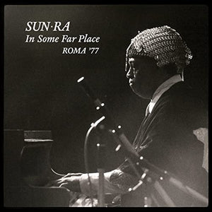 Sun Ra - In Some Far Place: Roma '77 | Vinyl Doble