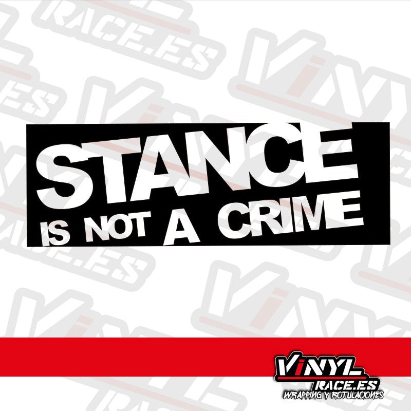 Pegatina Stance is not a crime-Stickers / Pegatinas-VinylRace.es