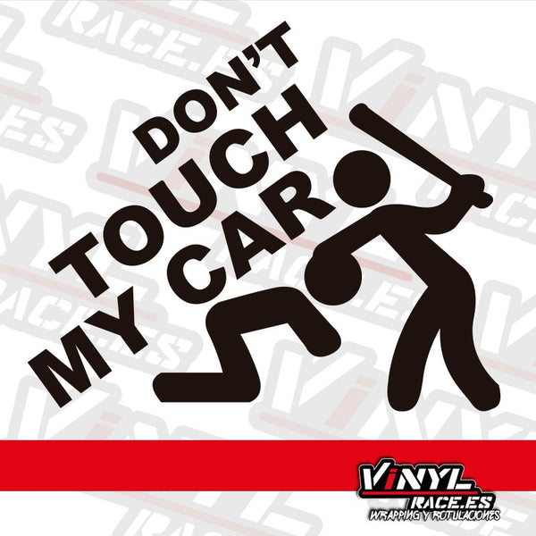 Pegatina Don't Touch My Car-Stickers / Pegatinas-VinylRace.es