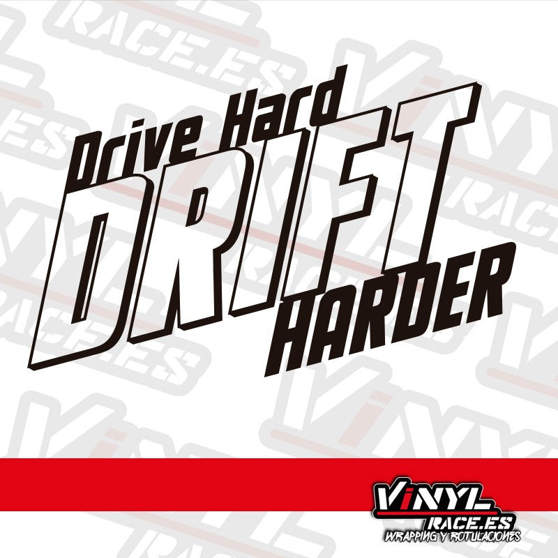 Pegatina Drive Hard, Drift Harder-Stickers / Pegatinas-VinylRace.es