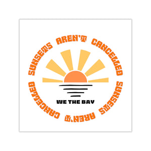 Sunsets aren't cancelled- Square Sticker