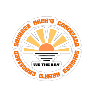 Sunsets aren't cancelled- Kiss-Cut Stickers