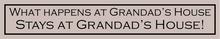 Load image into Gallery viewer, What Happens At Grandad's House  Stays At Grandads House