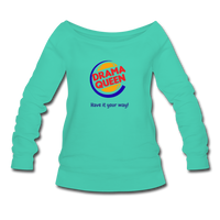 Drama Queen Women's Wideneck Sweatshirt - teal