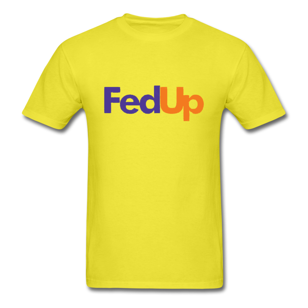 Fed Up Unisex Classic T-Shirt - yellow
